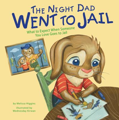 The Night Dad Went to Jail; What to Expect When Someone You Love Goes to Jail (Life's Challenges)