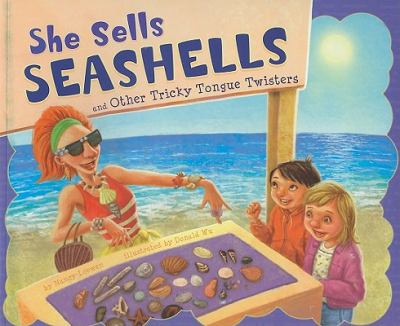 She Sells Seashells and Other Tricky Tongue Twisters