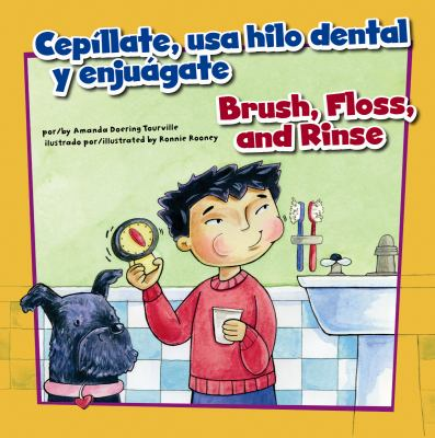 Cepíllate, USA Hilo Dental y Enjuágate : Brush, Floss, and Rinse