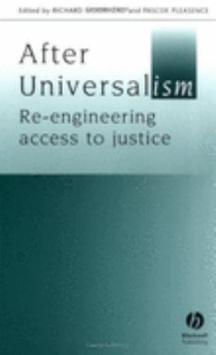 After Universalism Re-Engineering Access to Justice