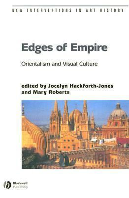 Edges Of Empire Orientalism And Visual Culture