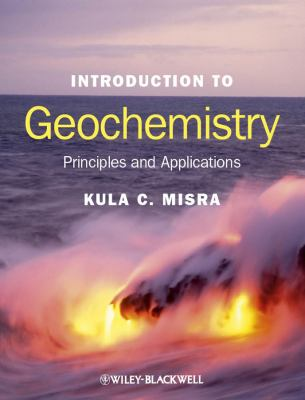 Introduction to Geochemistry : Principles and Applications