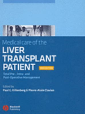 Medical Care of the Liver Transplant Patient Total Pre-, Intra- and Post-Operative Management