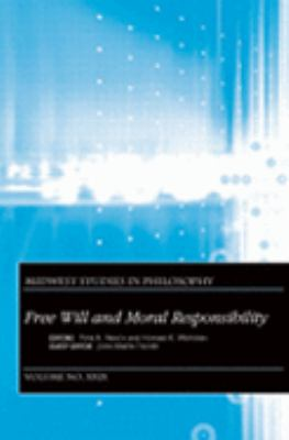 Free Will And Moral Responsibility Midwest Studies in Philosophy