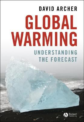 Global Warming Understanding the Forecast