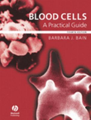 Blood Cells A Practical Guide