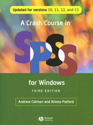 Crash Course in Spss for Windows Updated for Versions 10, 11, 12 And 13