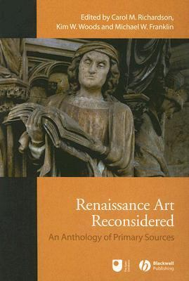 Renaissance Art Reconsidered An Anthology of Primary Sources