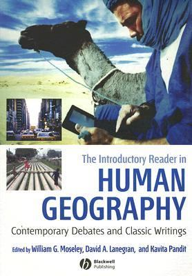 Introductory Reader in Human Geography Contemporary Debates and Classic Writings