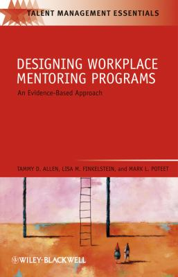 Designing Workplace Mentoring Programs: An Evidence-Based Approach