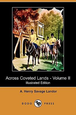 Across Coveted Lands: Or, A Journey From Flushing (Holland) To Calcutta, Overland - Volume Ii (Illustrated Edition)