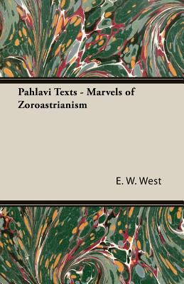 Pahlavi Texts Marvels of Zoroastrianism