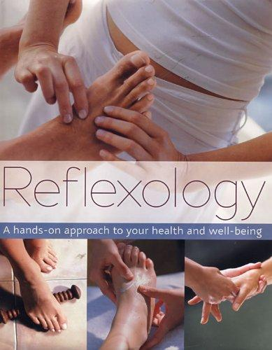 Reflexology: A Hands-on Approach to Your Health and Well-being