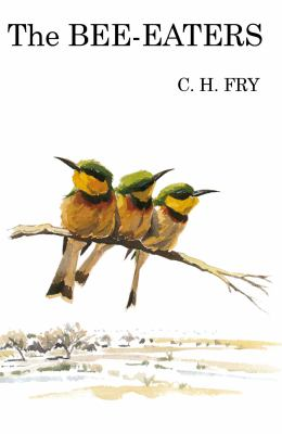 Bee-Eaters (Poyser Monographs)