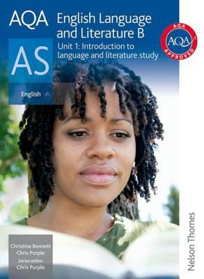 AQA Language and Literature B AS: Unit 1