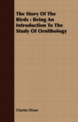 The Story of the Birds: Being an Introduction to the Study of Ornithology