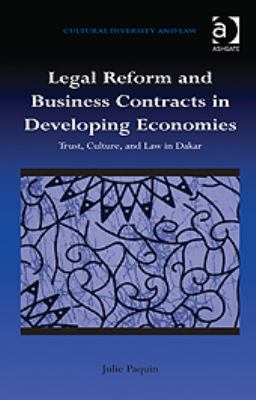 Legal Reform and Business Contracts in Developing Economies : Trust, Culture, and Law in Dakar