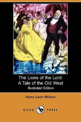 The Lions of the Lord: A Tale of the Old West (Illustrated Edition) (Dodo Press)