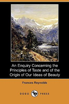 An Enquiry Concerning The Principles Of Taste And Of The Origin Of Our Ideas Of Beauty