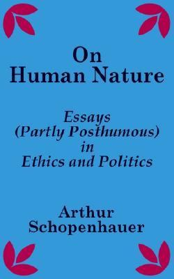 On Human Nature Essays (Partly Posthumous) in Ethics and Politics