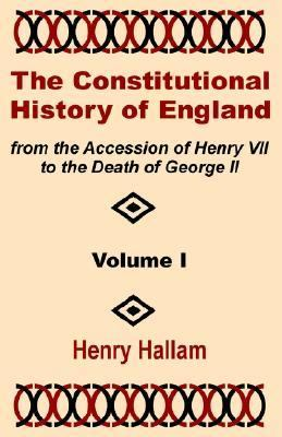 Constitutional History of England from the Accession of Henry VII to the Death of George II
