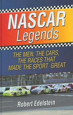 NASCAR Legends: The Men, the Cars, the Races that Made the Sport Great (Thorndike Press Large Print Nonfiction Series)