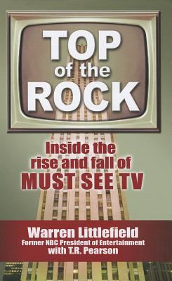Top of the Rock : Inside the Rise and Fall of Must See TV