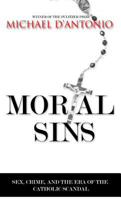 Mortal Sins : Sex, Crime, and the Era of Catholic Scandal