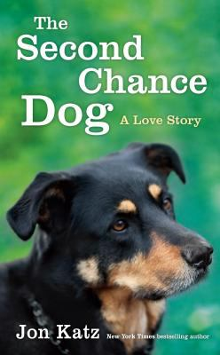 Second-Chance Dog : A Love Story