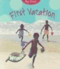 First Vacation (My First)