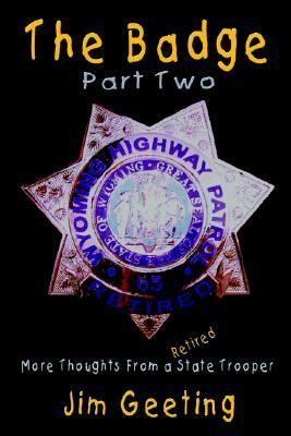 Badge Part Two - More Thoughts from a Retired State Trooper
