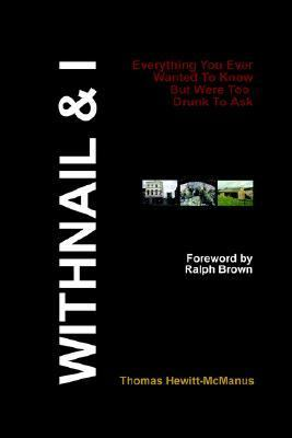 Withnail & I Everything You Ever Wanted to Know but Were Too Drunk to Ask