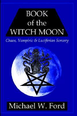 Book of the Witch Moon Choronzon Edition