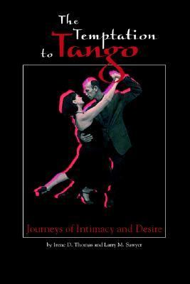 Temptation to Tango Journeys of Intimacy And Desire