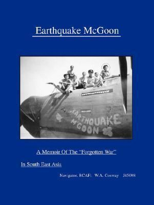 "Earthquake Mcgoon A Memoir of the ""Forgotten War"" in South East Asia"