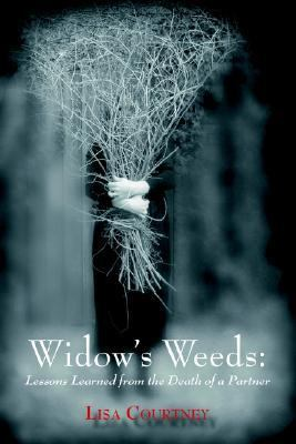 Widow's Weeds Lessons Learned from the Death of a Partner