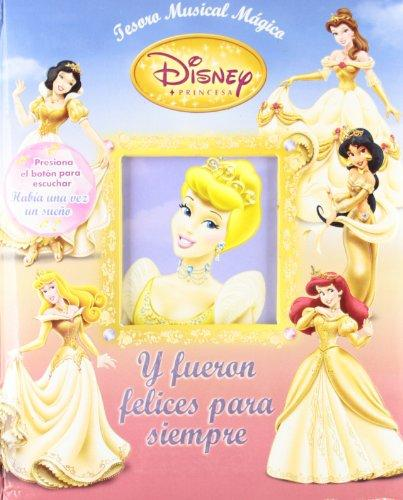 Disney Princesa, Y fueron felices para siempre/ Disney Princess, Once upon a  Time (Tesoro Musical Magica/ Musical Magic Treasure Box) (Spanish Edition)