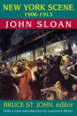 New York Scene: 1906-1913 : John Sloan