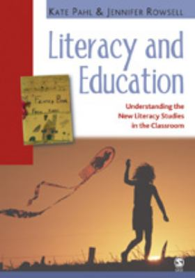 Literacy And Education Understanding The New Literacy Studies In The Classroom