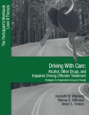Driving With Care Alcohol, Other Drugs, and Impaired Driving Offender Treatment