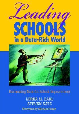 Leading Schools in a Data-Rich World Harnessing Data for School Improvement