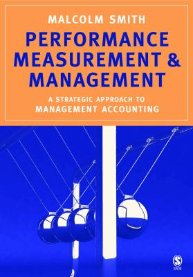 Performance Measurement & Management A Strategic Approach to Mangament Accounting