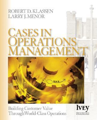 Cases In Operations Management Building Customer Value Through World-class Operations