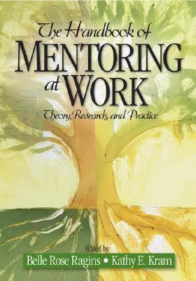 Handbook of Mentoring at Work Theory, Research, and Practice