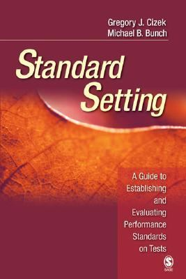 Standard Setting A Guide to Establishing And Evaluating Performance Standards on Tests