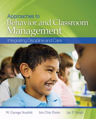 Approaches to Behavior and Classroom Management: Integrating Discipline and Care