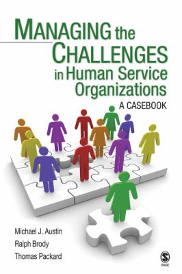 Managing the Challenges in Human Service Organizations: A Casebook