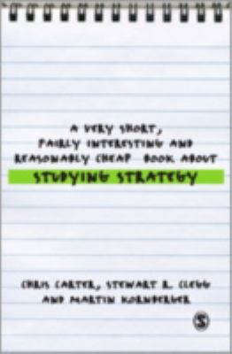 A Very Short Fairly Interesting and Reasonably Cheap Book About Studying Strategy