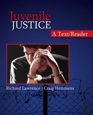Juvenile Justice: A Text/Reader (SAGE Text/Reader Series in Criminology and Criminal Justice)
