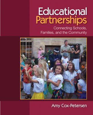 Educational Partnerships: Connecting Schools, Families, and the Community